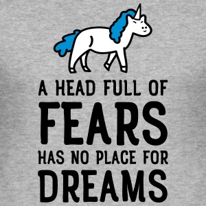A Head Full Of Fears Has No Place For Dreams T-Shirts - Männer Slim Fit T-Shirt