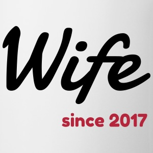 Wife 2017 - Birthday Wedding - Marriage - Love Mugs & Drinkware - Mug