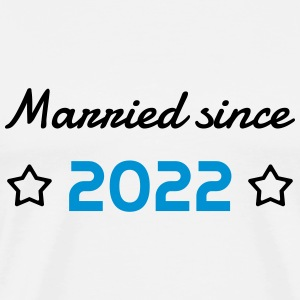 2022 - Birthday Wedding - Marriage - Love - Wife T-Shirts - Men's Premium T-Shirt
