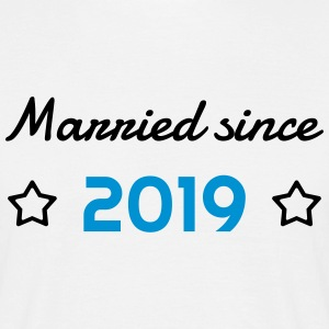 2019 - Birthday Wedding - Marriage - Love - Wife T-Shirts - Men's T-Shirt