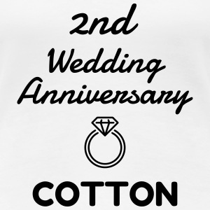 2 Cotton - Birthday Wedding - Marriage - Love T-Shirts - Women's Premium T-Shirt