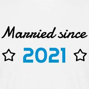 2021 - Birthday Wedding - Marriage - Love - Wife T-Shirts - Men's T-Shirt