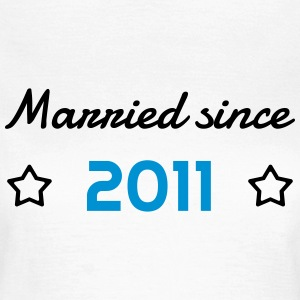 2011 - Birthday Wedding - Marriage - Love - Wife T-shirts - Dame-T-shirt