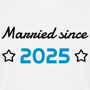 2025 - Birthday Wedding - Marriage - Love - Wife Camisetas - Camiseta hombre