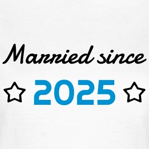 2025 - Birthday Wedding - Marriage - Love - Wife T-Shirts - Women's T-Shirt