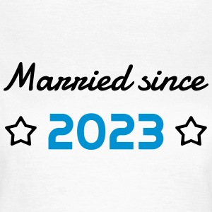 2023 - Birthday Wedding - Marriage - Love - Wife T-Shirts - Frauen T-Shirt