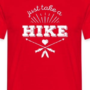 Just take a hike Traveling T Shirt T-Shirts - Men's T-Shirt
