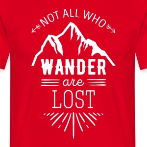 Not all who wander are lost Traveling T Shirt T-Shirts - Men's T-Shirt