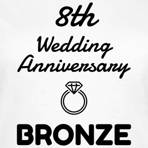 8 Bronze - Birthday Wedding - Marriage - Love T-Shirts - Frauen T-Shirt
