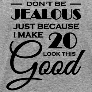 I make 20 look this good T-shirts - Mannen Premium T-shirt