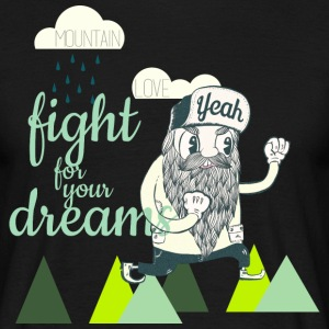 Fight for your Dreams T-Shirts - Männer T-Shirt