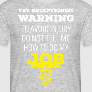Vet Receptionist Warning Veterinary T-shirt T-Shirts - Men's T-Shirt