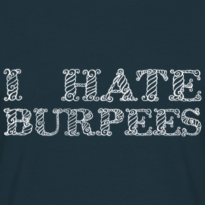 I hate Burpees - T-skjorte for menn
