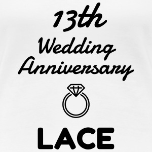 13 Lace - Birthday Wedding - Marriage - Love T-shirts - Premium-T-shirt dam