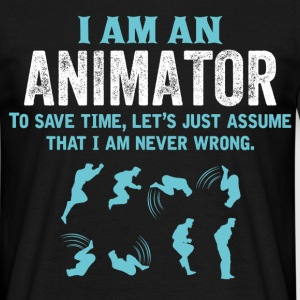 I Am An Animator... T-Shirts - Men's T-Shirt
