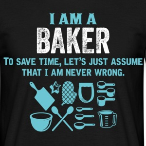 I Am A Baker... T-Shirts - Men's T-Shirt