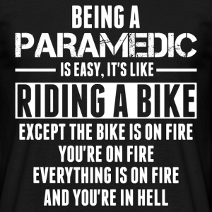 Being a Paramedic is like Riding a Bike T-Shirts - Men's T-Shirt