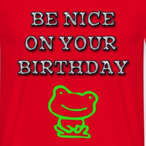 BIRTHDAY  be nice - T-shirt Homme