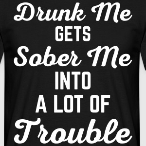 Drunk Me Funny Quote T-shirts - Mannen T-shirt