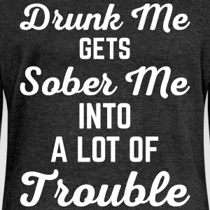 Drunk Me Funny Quote Hoodies & Sweatshirts - Women's Boat Neck Long Sleeve Top