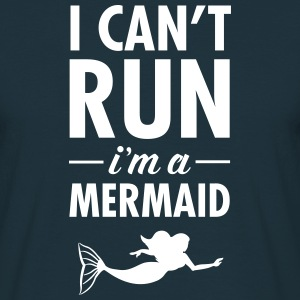 I Can't Run - I'm A Mermaid T-skjorter - T-skjorte for menn