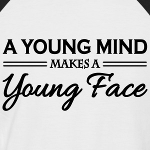 A young mind makes a young face T-Shirts - Men's Baseball T-Shirt