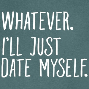 Whatever. I'll Just Date Myself. T-shirts - T-shirt med v-ringning herr
