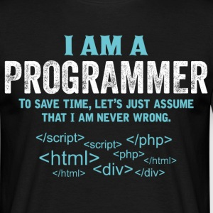 I Am A Programmer... T-Shirts - Men's T-Shirt