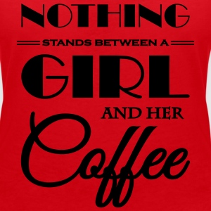 Nothing stands between a girl and her coffee Tee shirts - T-shirt col V Femme
