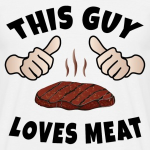 This Guy Loves Meat T-Shirts - Männer T-Shirt