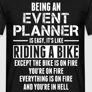 Being An Event Planner Like The Bike Is On Fire T-Shirts - Men's T-Shirt