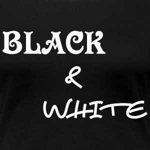 Black and White T-Shirts - Frauen Premium T-Shirt