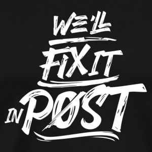 T-shirt - we will fix it in post - Männer Premium T-Shirt