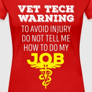 Vet Tech Warning Veterinary T-shirt T-Shirts - Women's Premium T-Shirt