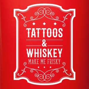 Tattoos & Whiskey make me frisky Tattoo T-shirt Mugs & Drinkware - Full Colour Mug