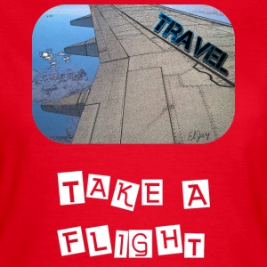 Travel - Take A Flight T-Shirts - Frauen T-Shirt