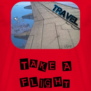 Travel - Take A Flight  T-Shirts - Männer T-Shirt