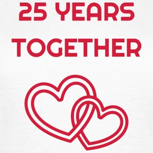 25 - Birthday Wedding - Marriage - Love T-Shirts - Frauen T-Shirt