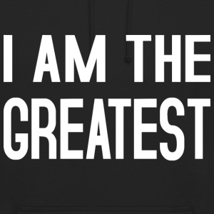 I am the Greatest Pullover & Hoodies - Unisex Hoodie