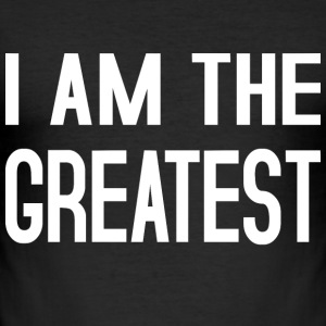 I am the Greatest T-Shirts - Männer Slim Fit T-Shirt