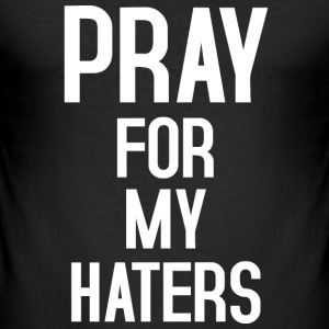 Pray for my haters T-Shirts - Männer Slim Fit T-Shirt
