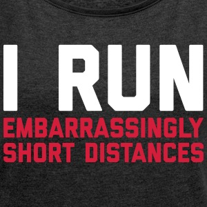 Run Short Distances Funny Quote T-skjorter - T-skjorte med rulleermer for kvinner