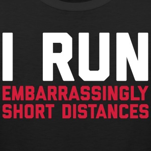 Run Short Distances Funny Quote Sportbekleidung - Männer Premium Tank Top