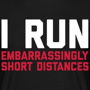 Run Short Distances Funny Quote T-shirts - Mannen T-shirt