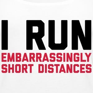 Run Short Distances Funny Quote Tops - Women's Premium Tank Top