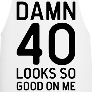 40 Looks Good Birthday Quote  Aprons - Cooking Apron