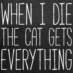 Cat Gets Everything Funny Quote T-shirts - Vrouwen T-shirt met opgerolde mouwen