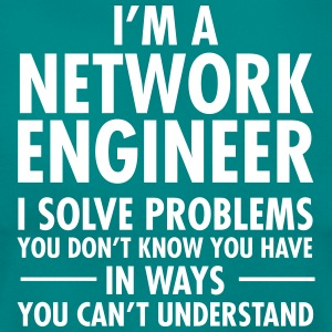 I'm A Network Engineer - I Solve Problems... T-shirts - Dame-T-shirt