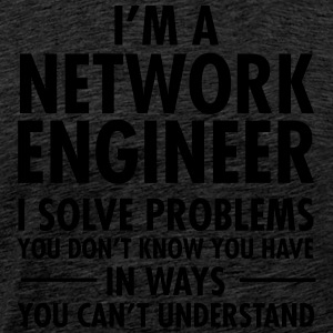 I'm A Network Engineer - I Solve Problems... Koszulki - Koszulka męska Premium