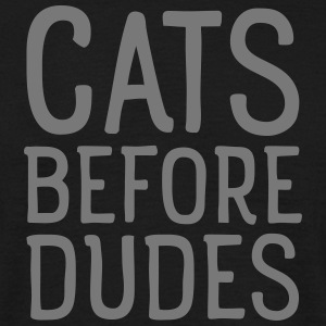 Cats Before Dudes T-Shirts - Männer T-Shirt